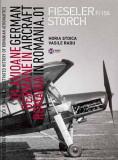 Avioane germane in Romania - Istoria ilustrata a aeronauticii romane, Volumul 2 | Horia Stoica, Vasile Radu