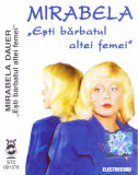 Caseta audio: Mirabela Dauer - Esti barbatul altei femei ( 2000, Electrecord ), Casete audio