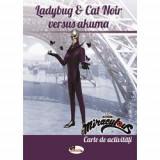 Ladybug & Cat Noir Versus Akuma - Carte de activitati