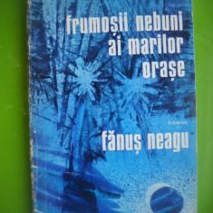 HOPCT  FRUMOSII NEBUNI AI MARILOR ORASE/FANUS NEAGU-ED EMINESCU 1976 -229 PAGINI