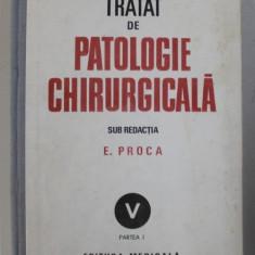 TRATAT DE PATOLOGIE CHIRURGICALA de E.PROCA,vol.5 partea 1, 1992