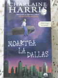 MOARTEA LA DALLAS-CHARLAINE HARRIS