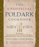 The Unofficial Poldark Cookbook: 85 Recipes from Eighteenth-Century Cornwall, from Shepherdas Pie to Cornish Pasties