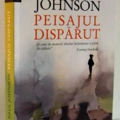 PEISAJUL DISPARUT , 2013 de PAUL JOHNSON
