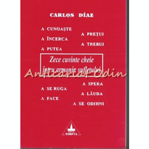 Zece Cuvinte Cheie Intru Armonia Sufletului - Carlos Diaz