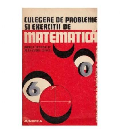 Culegere de probleme si exercitii de matematica pentru admiterea in invatamantul superior