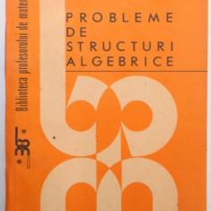PROBLEME DE STRUCTURI ALGEBRICE de C. NASTASESCU..I. OTARASANU , 1988
