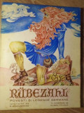 RUBEZAHL, DUHUL MUNTILOR. POVESTI SI LEGENDE GERMANE - ISTORISITE DE R. MUNCHGES