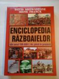 ENCICLOPEDIA RAZBOAIELOR - David BROWNSTONE, Irene FRANCK