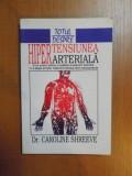 TOTUL DESPRE HIPERTENSIUNEA ARTERIALA de CAROLINE SHREEVE , Bucuresti