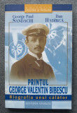 George Paul Sandachi; Dan Hadîrcă - Prințul George Valentin Bibescu: biografia..