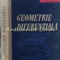 Geometrie Diferentiala - Gh. Th. Gheorghiu - Tiraj: 2125 Exemplare, 1964