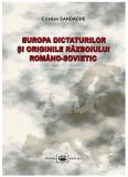 Europa dictaturilor si originile razboiului romano-sovietic | Cristian Sandache