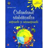 Calendarul sarbatorilor nationale si internationale clasa pregatitoare - Georgeta Toma