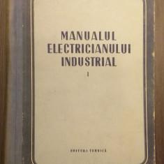 MANUALUL ELECTRICIANULUI INDUSTRIAL - VOLUMUL 1
