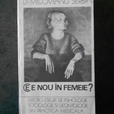 MILCOVEANU SERBAN - CE ESTE NOU IN FEMEIE?