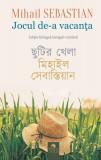 Jocul de-a vacanța / Chutir khela (ediție bilingvă bengali-română)