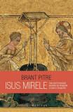 Isus Mirele, Brant Pitre