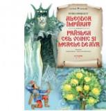 Aleodor imparat. Praslea cel voinic si merele de aur | Petre Ispirescu