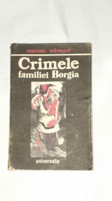 MICHEL ZEVACO - CRIMELE FAMILIEI BORGIA foto