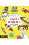 Vreau sa fiu inginer de rachete - Anna Claybourne