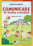 Comunicare in limba romana. Culegere pentru clasa I/Bianca Bucurenciu, Aramis