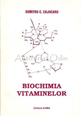 Biochimia Vitaminelor - Dumitru C. Cojocaru