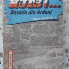 NUTS!... BATALIA DIN ARDENI DECEMBRIE 1944 - MICHEL GEORIS