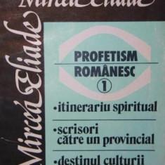 PROFETISM ROMANESC - MIRCEA ELIADE