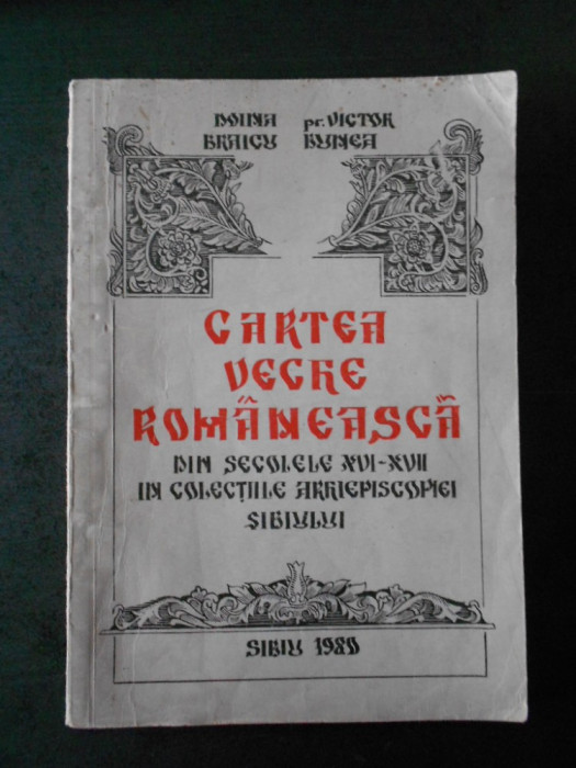 DOINA BRAICU - CARTEA VECHE ROMANEASCA DIN SEC. XVI - XVII ... (1980)