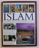 THE COMPLETE ILLUSTRATED GUIDE TO ISLAM by RAANA BOKHARI and MOHAMMAD SEDDON , 2009