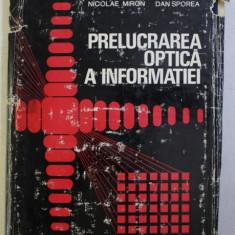 PRELUCRAREA OPTICA A INFORMATIEI de VALENTIN I. VLAD ...DAN SPOREA , 1976