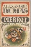 Pierrot Si Alte Povestiri - Alexandre Dumas
