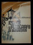 VATAMANU NICOLAE - ICOANE SI FOTOGRAFII DE BUCURESTENI (Avanturi Literare), 1981, Bucuresti