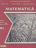 Matematica M4. Manual clasa a XI-a/Mihaela Singer, Cristian Voica, Mihai Sorin Stupariu, Sigma