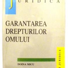 Garantarea drepturilor omului - Doina Micu