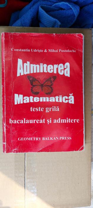 ADMITEREA MATEMATICA TESTE GRILA BACALAUREAT SI ADMITERE UDRISTE POSTOLACHE