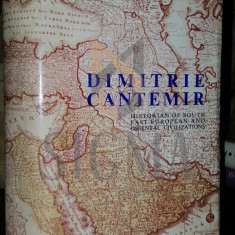 DIMITRIE CANTEMIR - HISTORIAN OF SOUTH EAST EUROPEAN AND ORIENTAL CIVILIZATIONS, 1973 - DEDICATIE!