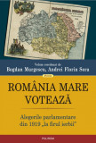 Romania Mare voteaza   Bogdan Murgescu, Andrei Florin Sora, Polirom