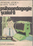 Cumpara ieftin Psihopedagogie Scolara - Dumitru Stoica, Marin Stoica