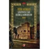 Legendele sau basmele romanilor vol 1 - Petre Ispirescu