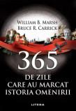 365 de zile care au marcat istoria omenirii | Bruce R. Carrick, William B. Marsh