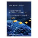 Crize sistemice in Uniunea Europeana - Andreea-Maria Orsan Acirnaresei