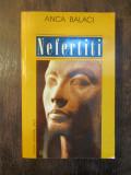NEFERTITI - ANCA BALACI (DEDICATIE , AUTOGRAF )