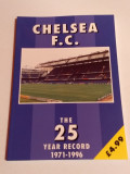 """Carte fotbal - """"25 de ani de recorduri 1971-1996"""" CHELSEA Londra"""