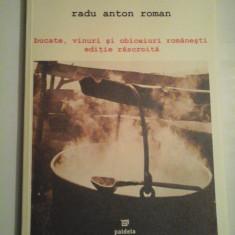 BUCATE ,VINURI SI OBICEIURI ROMANESTI - (editie rascroita) - Radu Anton Roman