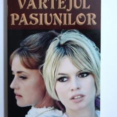 VARTEJUL PASIUNILOR de VICTORIA HOLT , 2015