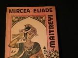 MAITREYI-MIRCEA ELIADE-MIRCEA ELIADE-