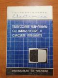 """Televizoarele alb negru cu tranzistoare - instructiuni de folosire - anii """"80"""