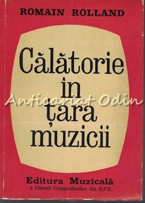 Calatorie In Tara Muzicii - Romain Rolland